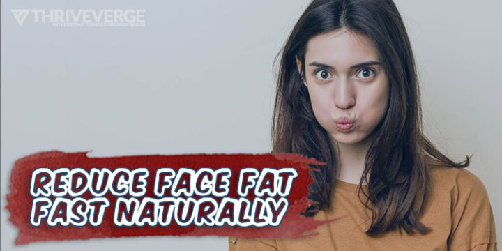 reduce face fat