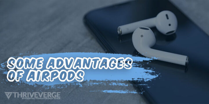 Advantages Of AirPods