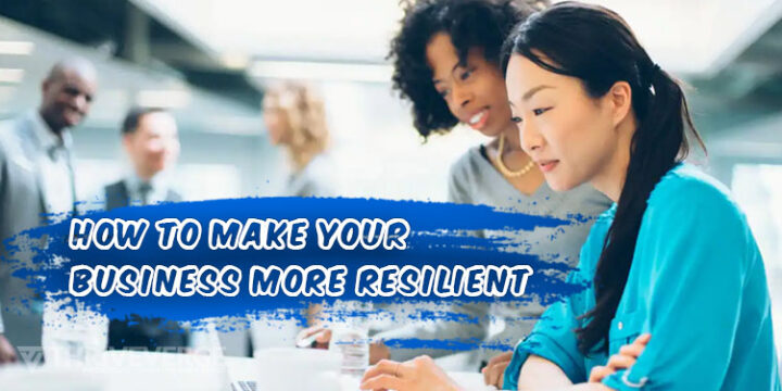 Make Your Business More Resilient