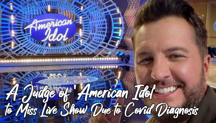 A Judge of 'American Idol' to Miss Live Show Due to Covid Diagnosis
