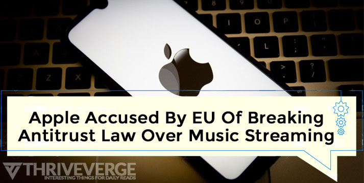 Apple Accused By EU Of Breaking Antitrust Law Over Music Streaming