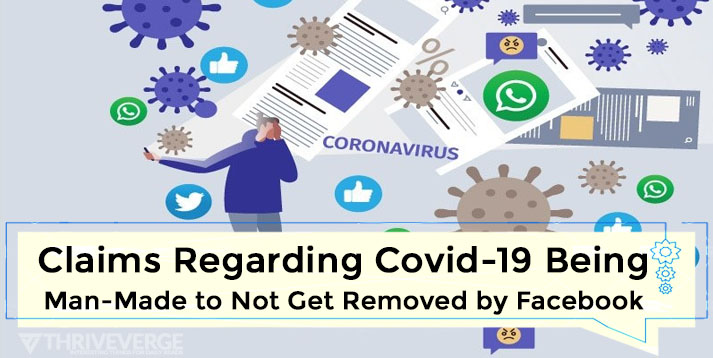 Claims Regarding Covid-19 Being Man-Made to Not Get Removed by Facebook