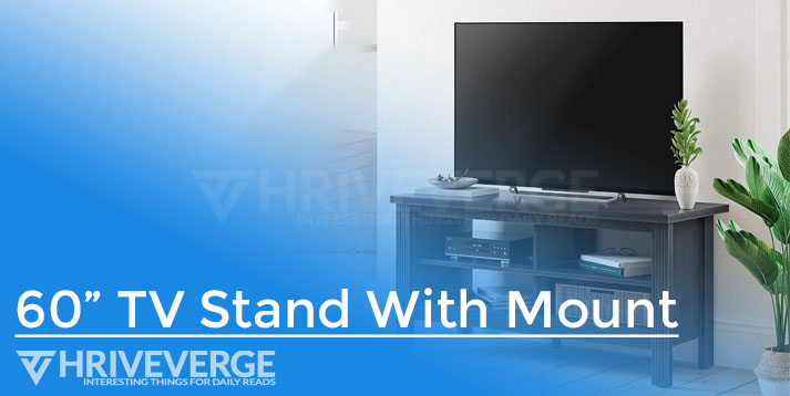 60 TV STAND WITH MOUNT