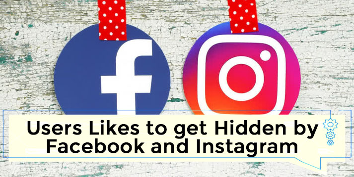Users Likes to get Hidden by Facebook and Instagram