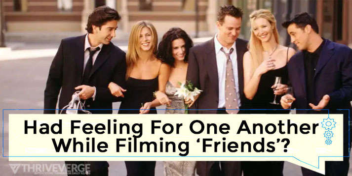Had Feeling For One Another While Filming 'Friends'?