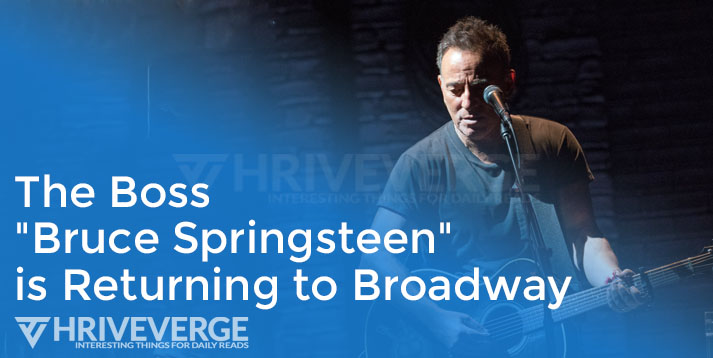 The boss Bruce Springsteen is returning to Broadway.